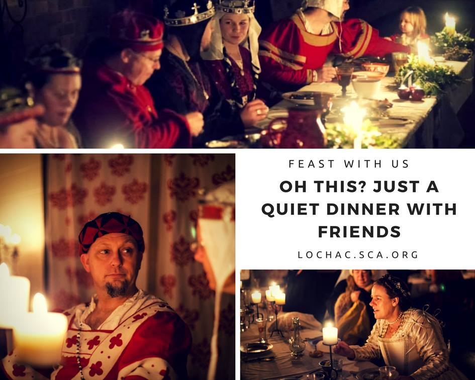 Image of people in medieval garb feasting together by candlelight. Text reads: Oh this? Just a quiet dinner with friends. Feast with us. Lochac.sca.org